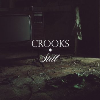 Crooks - Still Vinyl - Venn Records