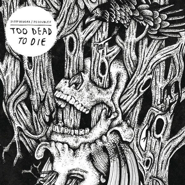 Sleep Beggar JE Double F - Too Dead To Die - Venn Records